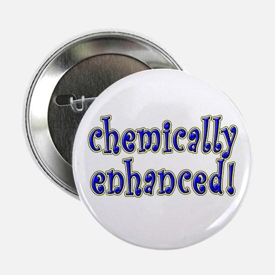 """Chemically Enhanced"" Button"