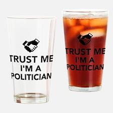 Trust me I'm a Politician Drinking Glass