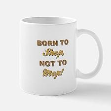 BORN TO SHOP... Mugs