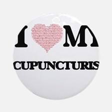 I love my Acupuncturist (Heart Made Round Ornament