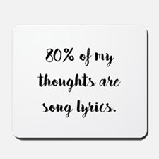 80% of My Thoughts Are Song Lyrics Mousepad