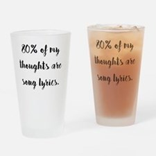 80% of My Thoughts Are Song Lyrics Drinking Glass