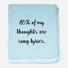 80% of My Thoughts Are Song Lyrics baby blanket