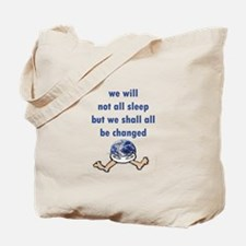 We Will Not All Sleep Tote Bag