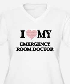 I love my Emergency Room Doctor Plus Size T-Shirt