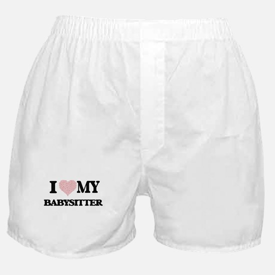 I love my Babysitter (Heart Made from Boxer Shorts