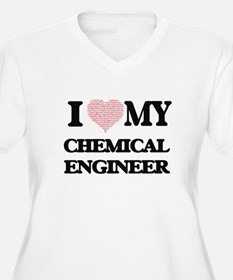 I love my Chemical Engineer (Hea Plus Size T-Shirt