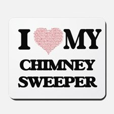I love my Chimney Sweeper (Heart Made fr Mousepad