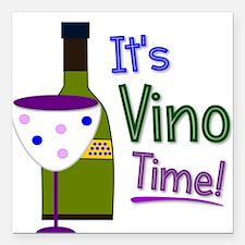 """It's Vino Time! Square Car Magnet 3"""" x 3"""""""
