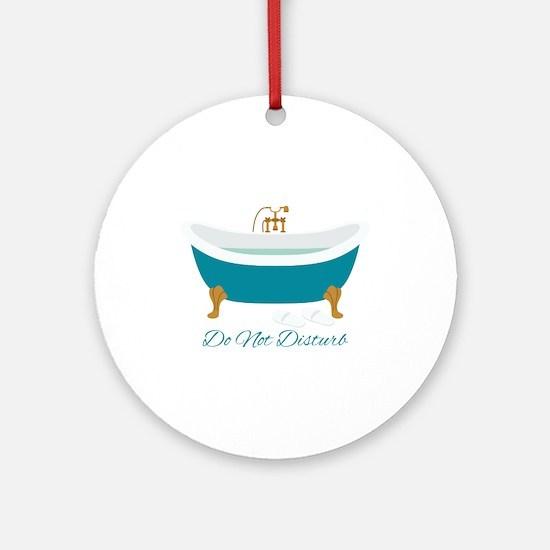 Do Not Disturb Tub Round Ornament