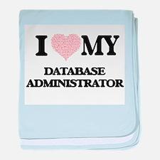 I love my Database Administrator (Hea baby blanket