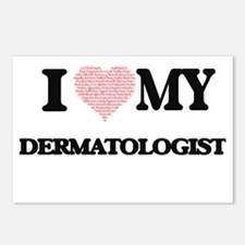 I love my Dermatologist ( Postcards (Package of 8)