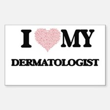 I love my Dermatologist (Heart Made from W Decal