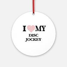 I love my Disc Jockey (Heart Made f Round Ornament