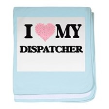 I love my Dispatcher (Heart Made from baby blanket