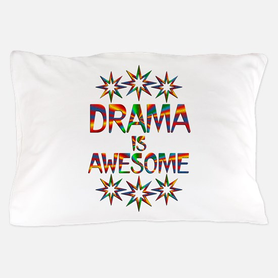 Drama is Awesome Pillow Case