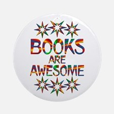 Books Are Awesome Round Ornament