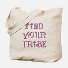 FIND YOUR TRIBE Tote Bag