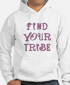 FIND YOUR TRIBE Hoodie