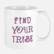 FIND YOUR TRIBE Mugs