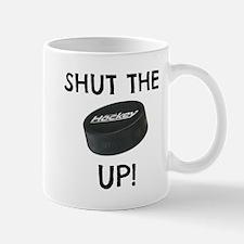 Shut The Puck Up! Mugs