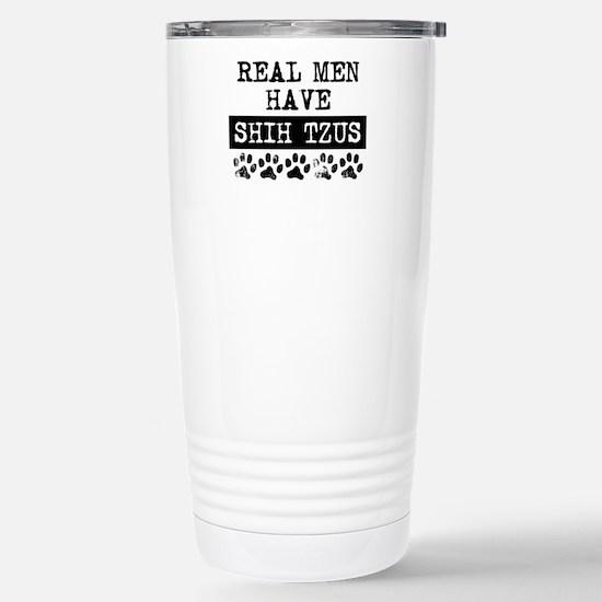 Real Men Have Shih Tzus Travel Mug