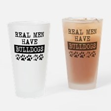 Real Men Have Bulldogs Drinking Glass