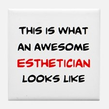 awesome esthetician Tile Coaster