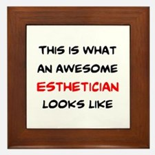 awesome esthetician Framed Tile
