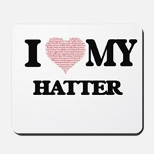 I love my Hatter (Heart Made from Words) Mousepad