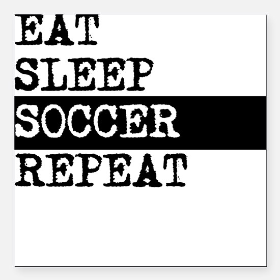 "Eat Sleep Soccer Repeat Square Car Magnet 3"" x 3"""