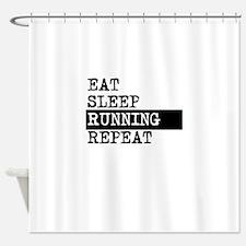Eat Sleep Running Repeat Shower Curtain