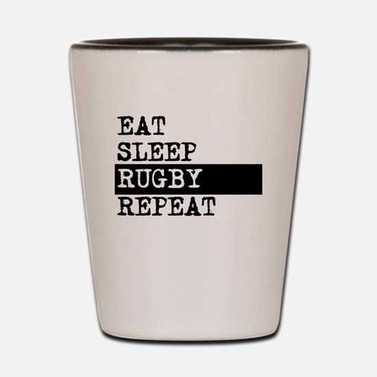 Eat Sleep Rugby Repeat Shot Glass