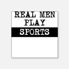 Real Men Play Sports Sticker