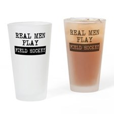 Real Men Play Field Hockey Drinking Glass