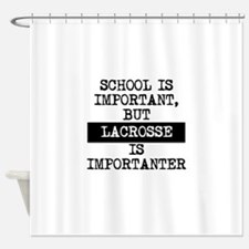 Lacrosse Is Importanter Shower Curtain