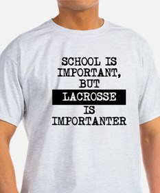 Lacrosse Is Importanter T-Shirt