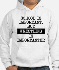 Wrestling Is Importanter Hoodie