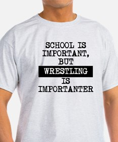 Wrestling Is Importanter T-Shirt