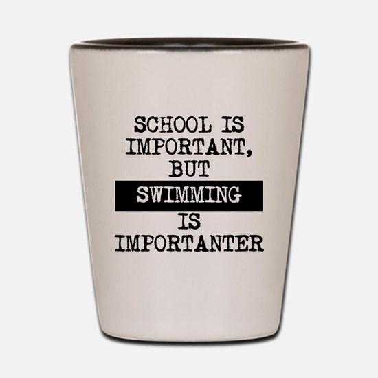 Swimming Is Importanter Shot Glass