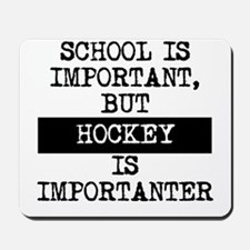 Hockey Is Importanter Mousepad