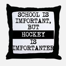Hockey Is Importanter Throw Pillow