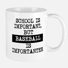 Baseball Is Importanter Mugs