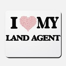 I love my Land Agent (Heart Made from Wo Mousepad