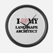 I love my Landscape Architect (He Large Wall Clock