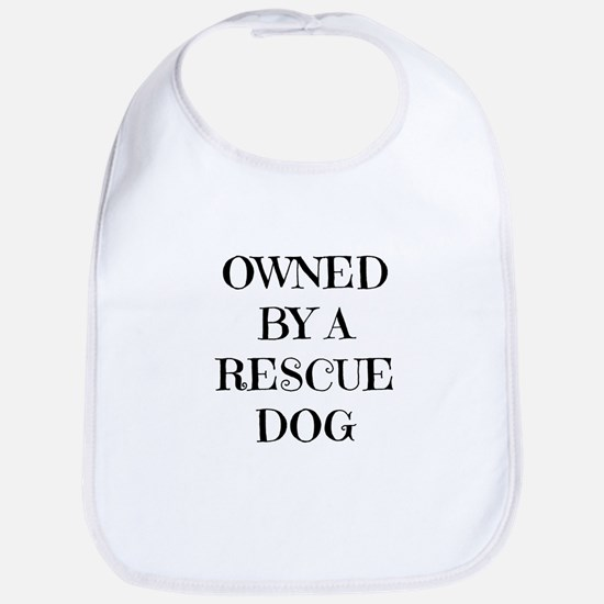 Owned by a Rescue Dog Bib
