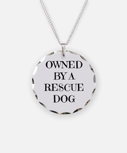 Owned by a Rescue Dog Necklace