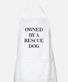 Owned by a Rescue Dog Apron
