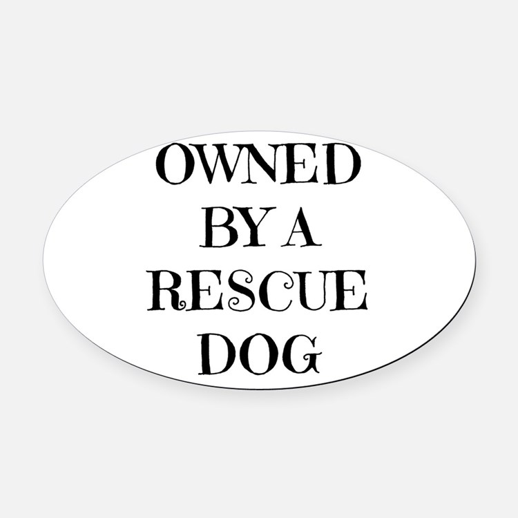 Owned by a Rescue Dog Oval Car Magnet