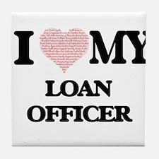 I love my Loan Officer (Heart Made fr Tile Coaster